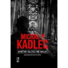 Martwi głosu nie mają. Opowiadania kryminalne Michał P. Kadlec Toruń – odwiedzana przez miliony turystów perła gotyku. Miasto równie piękne, jak niebezpieczne. Miasto, w którym zbrodnia zostawia krwawe ślady na […]