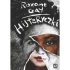 Histeryczki Roxane Gay Zbiór opowiadań, na który składają się różne historie kobiet: przegranych, szalonych, matek, sióstr, oscylujące wokół tematów miłości, przemocy, skomplikowanych międzyludzkich relacji. Nieprzewidywalne, odważne i niepozbawione pikanterii. Roxane […]