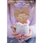 Miłość według przepisu, czyli słodko-gorzkie cappuccino Karolina Wilczyńska Zapraszamy do Kawiarenki za rogiem! Pięknej opowieści pełnej miłości, ważnych życiowych problemów i małych sekretów! W Kawiarence za rogiem rozwija się ukrywana […]