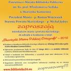 Dyktando ma na celu szerzenie kultury, edukacji oraz rozwijanie zainteresowania językiem polskim, jako składnikiem dziedzictwa kulturowego. Naszymi działaniami chcemy zachęcić mieszkańców miasta i powiatu do poprawnego posługiwania się słowem pisanym […]