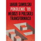 Pokolenie '89. Młodzi o polskiej transformacji Jakub Sawulski Między rokiem 1986 a 1995, w czasie, gdy w Polsce dokonywała się transformacja ustrojowa, rodzili się ludzie. To my – pierwsze pokolenie, […]