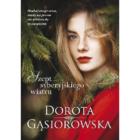 Szept syberyjskiego wiatru Dorota Gąsiorowska Opowieść o uczuciu silniejszym niż syberyjski wiatr. Kalina musi zostawić wszystko, co kocha. Oszukana przez wspólniczkę, wraca do Polski po wielu latach nieobecności i zaczyna […]