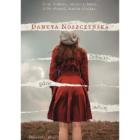 Zobaczyć gdzie indziej Danuta Noszczyńska Żeby widzieć, należy patrzeć, żeby słyszeć, trzeba słuchać. Niepewna siebie, zdominowana przez wszystkich dookoła bohaterka, rozwydrzony synalek, toksyczna matka, ojciec pantoflarz, brat egoista, który zawsze […]