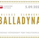 """Zapraszamy Państwa na Narodowe Czytanie w sobotę 5 września na godzinę 11:30. W roku 2020 wspólnie czytamy """"Balladynę"""" Juliusza Słowackiego. To wybitne dzieło polskiego romantyzmu. Akcja Narodowe Czytanie jest organizowana […]"""