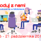 """""""EU Code Week"""" (6 – 21 października), czyli Europejski Tydzień Kodowania, to oddolna inicjatywa promująca programowanie i umiejętności cyfrowe wśród uczestników w ciekawy i interesujący sposób.Nauka programowania pomaga wszystkim zrozumieć […]"""