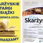 Zapraszamy na: Skarżyskie Targi Książki w Miejskim Centrum Kultury 1 czerwca 2013 –godz: 13:00 – 21:00 2 czerwca 2013 – godz 15:00 – 21:00