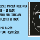 """XIV Ogólnopolski Tydzień Bibliotek (8 – 15 maja) oraz Dzień Bibliotekarzai Bibliotek (8 maja) pod hasłem: Biblioteka? Oczywiście!   """"Super znawca bajek"""" – zagadki, rebusy, ilustracje do ulubionej bajki […]"""
