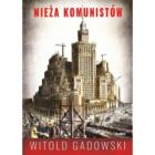 Wieża komunistów Witold Gadowski Wciągająca powieść sensacyjna, która – być może – kryje w sobie drugie dno. Kiedy dochodzi do wielkich przemian ustrojowych, ludziom z pewnych kręgów trudno pogodzić się […]