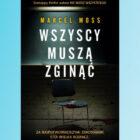 """Szokujący thriller autora """"Nie wiesz wszystkiego"""". W prestiżowym warszawskim liceum dochodzi do krwawego ataku terrorystycznego. Zamaskowani sprawcy detonują ładunki wybuchowe i strzelają na oślep do przerażonych uczniów i pracowników. Jednym […]"""