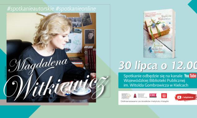 Zapraszamy na wirtualne spotkanie autorskie z lubianymi autorkami powieści obyczajowych: – z Magdaleną Witkiewicz (30 lipca, godzina 12:00) – z Izabellą Frączyk (31 lipca, godzina 12:00) które odbędą się w […]