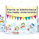 """Ferie w bibliotece: """"ZIMA z książką – zimowe rozmaitości"""" (od 3 do 16 lutego 2014) Dla dzieci w oddz. dziec. Filii nr 1 – ul. Sokola 38 przygotowano na ferie […]"""